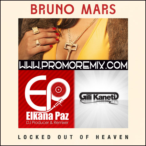 Bruno Mars- Locked Out Of Heaven (Elkana pAz & Gili Kaneti Remix)