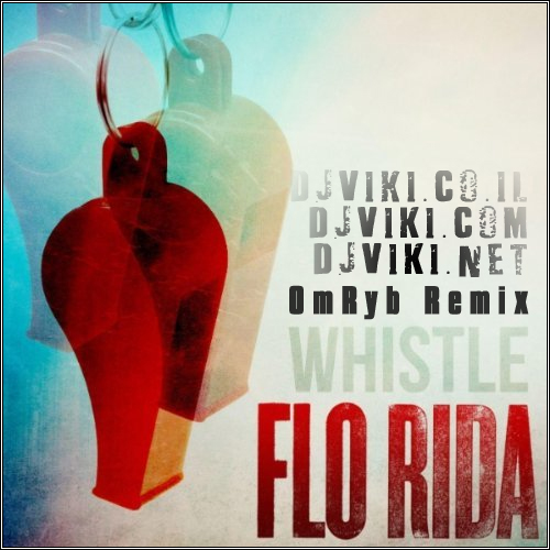 Flo Rida - Whistle (OmRyb Remix)