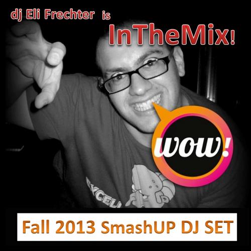 InTheMix Fall 2013 SmashUp DJ Set