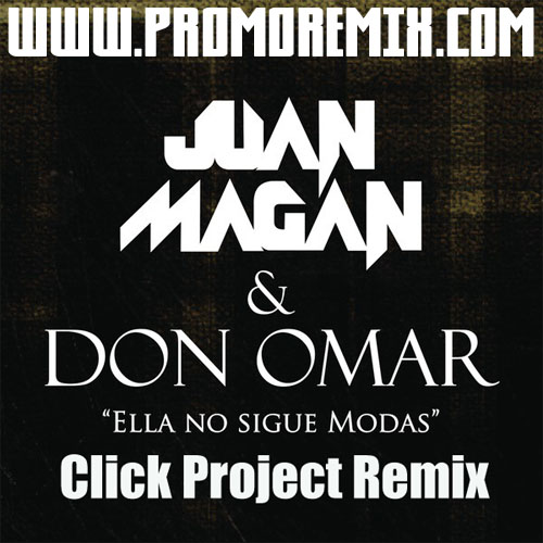 Juan Magan - No Sigue Modas (Click Project Remix)