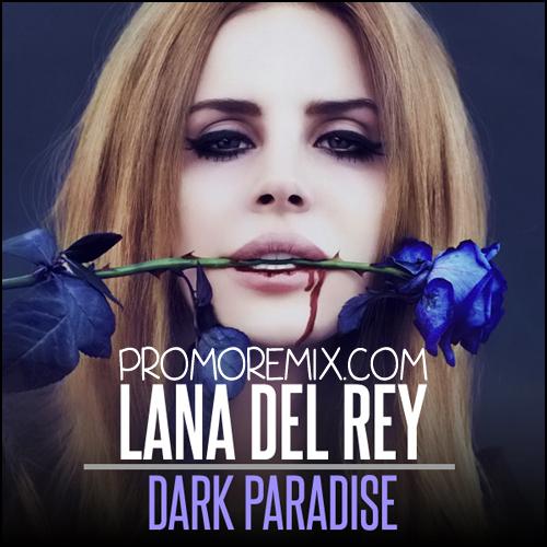 Lana Del Rey - Dark Paradise (Dj Amiran Hershko Remix)