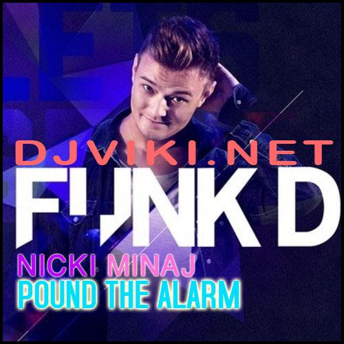 Micki Nimaj - Pound The Alarm (Funk D Bootleg)