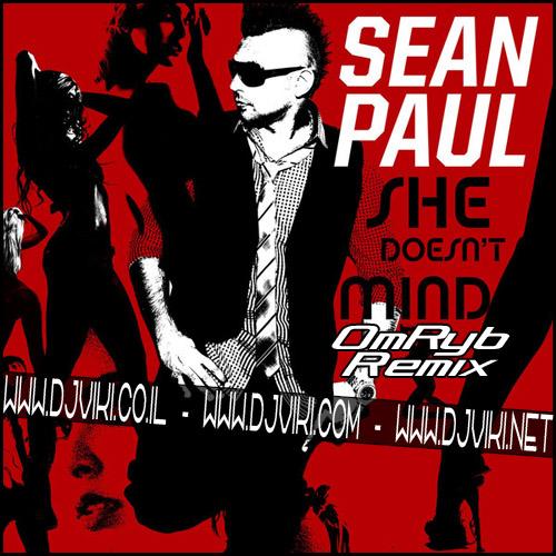 Sean Paul - She Doesn't Mind (OmRyb Remix)