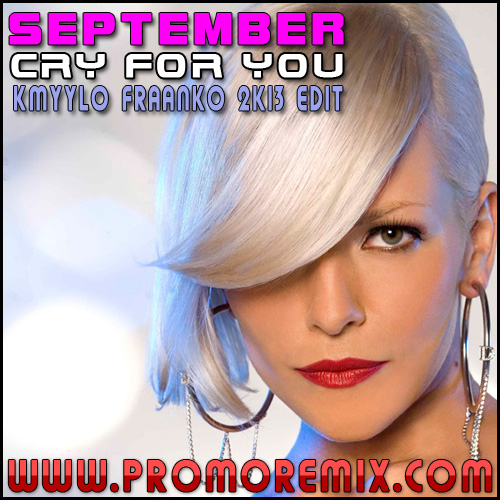 September - Cry For You (Kmyylo Fraanko 2K13 Edit)