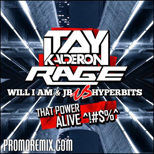 Will.I.Am & Justin Bieber Vs. Hyperbits - That Power Alive (Itay Kalderon & RAGE Mash-Up)