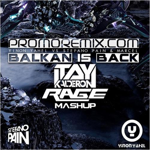 Yinon Yahel vs Stefano Pain & Marcel - Balkan is Back (Kalderon & RAGE MashUp)